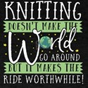 Knitting Makes The Ride Worthwhile T-Shirt