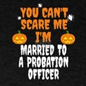 Can't scare me I'm Married to a Pr T-Shirt