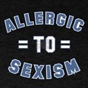 Allergic to Sexism T-Shirt