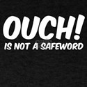 Ouch! Is Not A Safeword