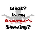 What? Is my Asperger's Showing?