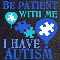 Be Patient Autism