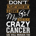 Dont Flirt With Me Love My Girl She Crazy T-Shirt