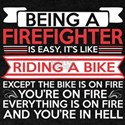 Being Firefighter Easy Riding Bike Except T-Shirt