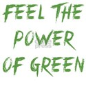 Feel The Power Of Green White T-Shirt