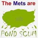 The Mets are Pond Scum Baseball Jersey