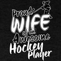 Proud Wife of An Awesome Hockey Player T-Shirt