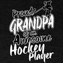 Proud Grandpa of An Awesome Hockey Player T-Shirt