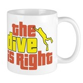 The Dive Is Right Mug